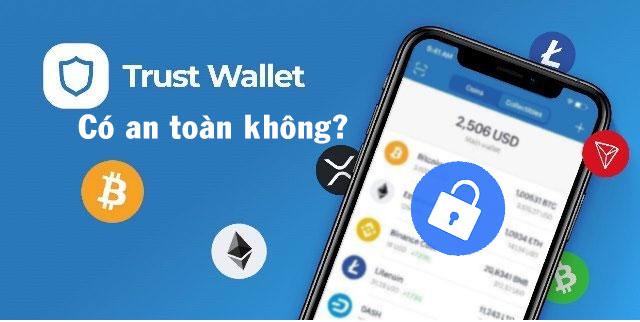 Trust wallet có an toàn không